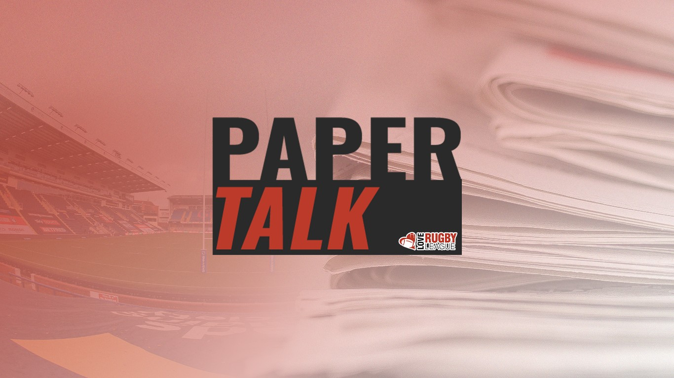 Rugby league paper talk